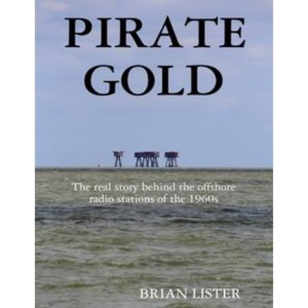 Offshore Star - Pirate Gold: The Real Story Behind the Offshore Radio Stations of the 1960s - eBook