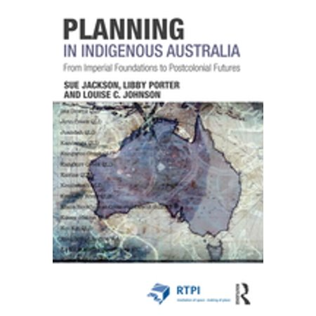 Rtpi Library Series - Planning in Indigenous Australia - eBook