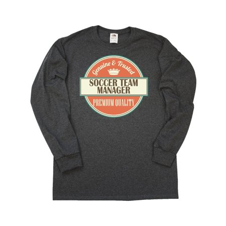 Soccer Team Manager Funny Gift Idea Long Sleeve T-Shirt