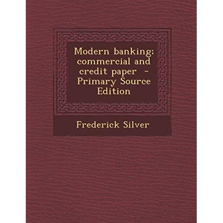 Modern Banking  Commercial And Credit Paper   Primary Source Edition