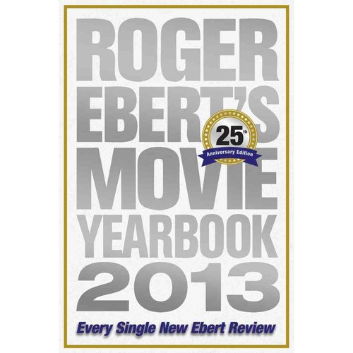 Roger Ebert's Movie Yearbook 2013