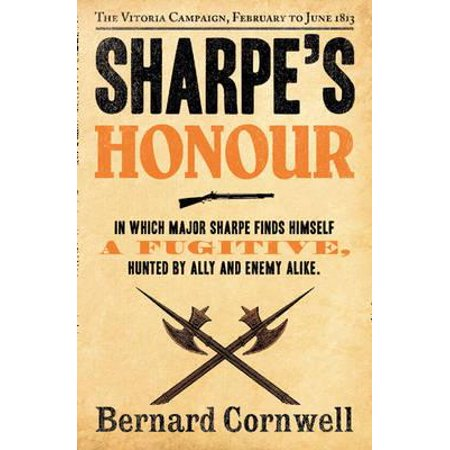 Sharpe's Honour : Richard Sharpe and the Vitoria Campaign, February to June 1813. Bernard