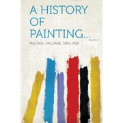 A History of Painting... Volume 7