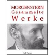 Christian Morgenstern - Gesammelte Werke - eBook
