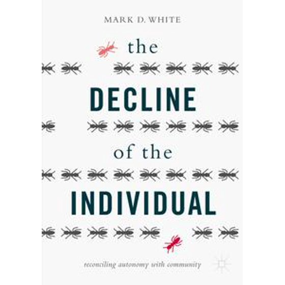 bd117d895d The Decline of the Individual : Reconciling Autonomy with Community