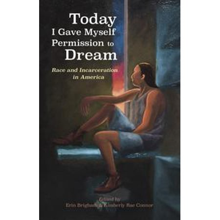 Today I Gave Myself Permission to Dream: Race and Incarceration in America (Lane Center) - - Lange Race