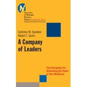University of Michigan Business School Management Series: A Company of Leaders : Five Disciplines for Unleashing the Power in Your Workforce (Hardcover)