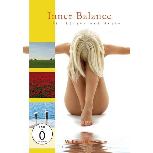 Wellness & Harmony: Inner Balance - For Body And Soul