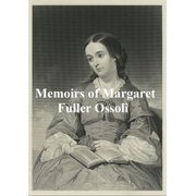 Memoirs of Margaret Fuller Ossoli, both volumes in a single file - eBook