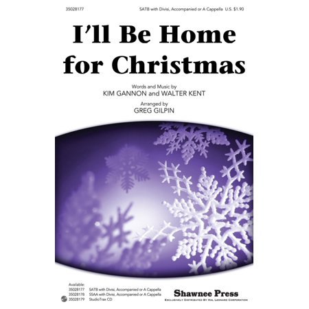 Christmas Shawnee Press - Shawnee Press I'll Be Home for Christmas SATB arranged by Greg Gilpin