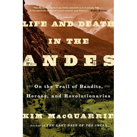 Life and Death in the Andes : On the Trail of Bandits, Heroes, and - Death Trail Halloween