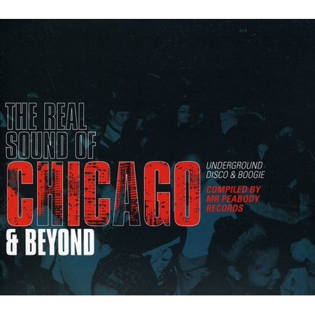 The Real Sound Of Chicago and Beyond Underground Disco and Boogie (Underground Chicago Halloween)