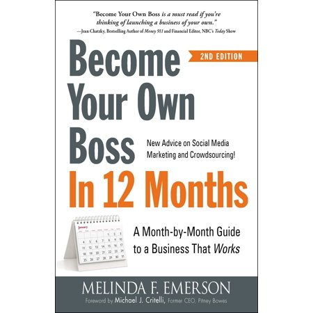 Become Your Own Boss in 12 Months : A Month-by-Month Guide to a Business that (Best Small Business To Own)
