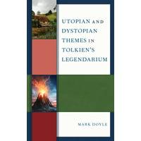 Utopian and Dystopian Themes in Tolkien's Legendarium (Hardcover)