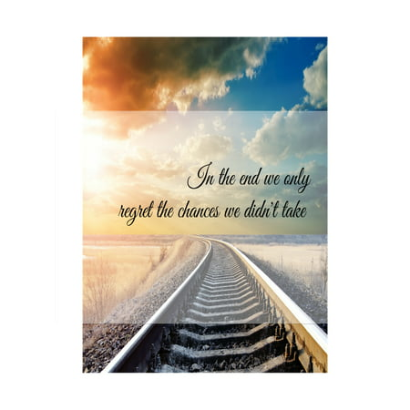 Train Tracks Cloud Sky Picture Motivational Poster In The End We Only Regret The Chances We Didn?t Take Quote ()