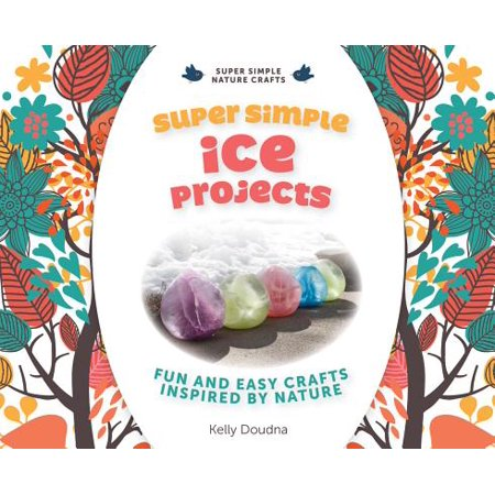 Super Simple Ice Projects : Fun and Easy Crafts Inspired by Nature - Fun And Easy Halloween Crafts