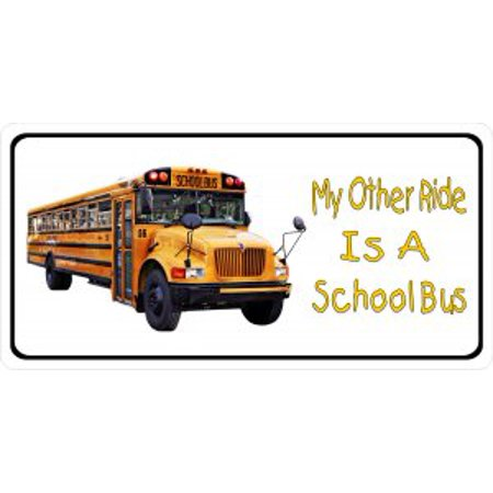My Other Ride Is A School Bus Photo License Plate (Bus License Plate)