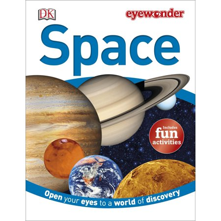 Eye Wonder: Space : Open Your Eyes to a World of