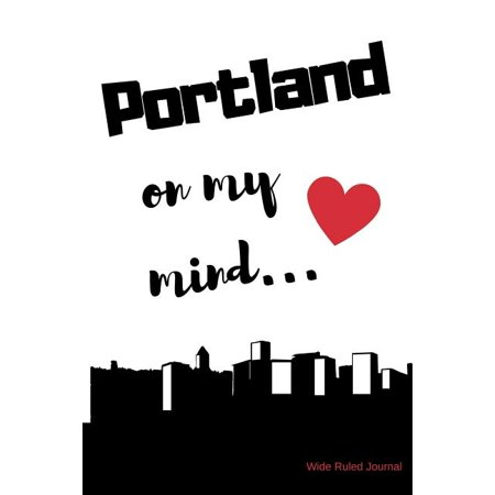 Portland on My Mind... Wide Ruled Journal: Portland Nostalgia 108 Page Wide Ruled Journal 6x9 Inches for Note-Taking, List-Making and Everyday Plannin