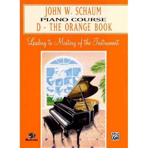 John W. Schaum Piano Course: D - The Orange Book