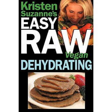 Kristen Suzanne's Easy Raw Vegan Dehydrating