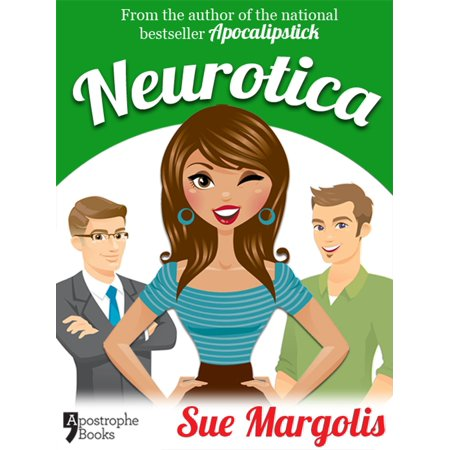 Neurotica: Best-Selling Chicklit Fiction - eBook