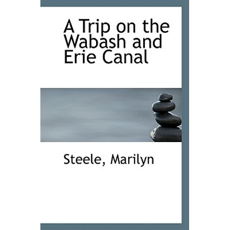 A Trip on the Wabash and Erie Canal (Best Place To See Erie Canal)