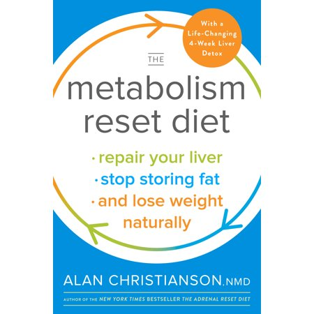 The Metabolism Reset Diet : Repair Your Liver, Stop Storing Fat, and Lose Weight