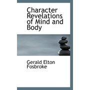 Character Revelations of Mind and Body