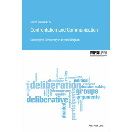 Confrontation and Communication: Deliberative Democracy in Divided Belgium