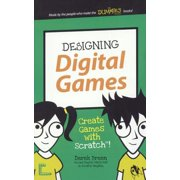 Designing Digital Games : Create Games with Scratch!
