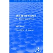 Routledge Revivals: Selected Works of Marc Bloch: The Ile-De-France (Routledge Revivals) (Hardcover)