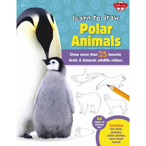 Learn to Draw Polar Animals: Draw More Than 25 Favorite Arctic & Antarctic Wildlife Critters