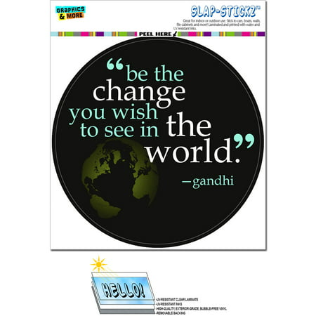 Be The Change You Wish To See In World Quote Gandhi - Circle SLAP-STICKZ(TM) Premium Sticker ()