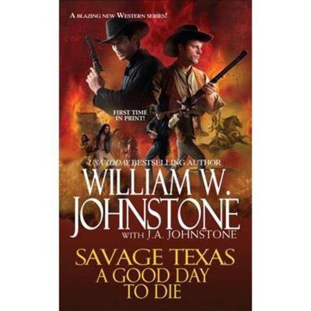 Savage Texas: A Good Day to Die by