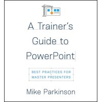 A Trainer's Guide to PowerPoint (Paperback)