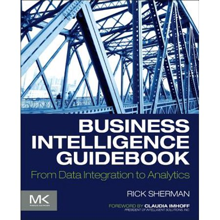 Business Intelligence Guidebook : From Data Integration to (Mba In Data Science And Data Analytics)
