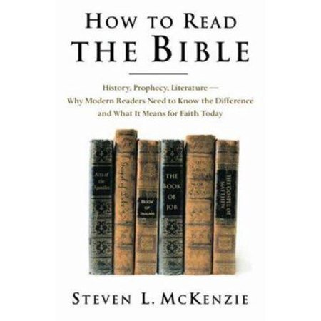 How to Read the Bible: History, Prophecy, Literature-Why Modern Readers Need to Know the Difference, and What It Means for Faith Today
