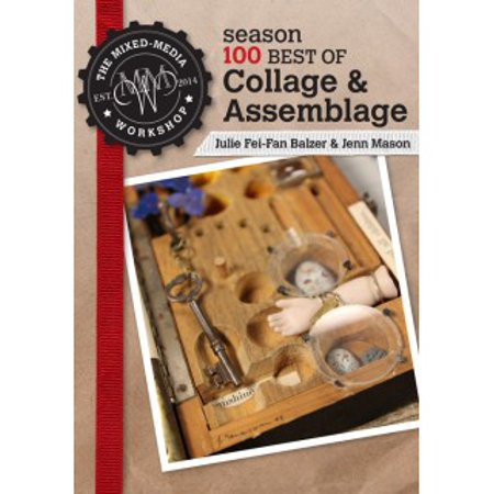 The Mixed-Media Workshop Season 100 Best of Collage &