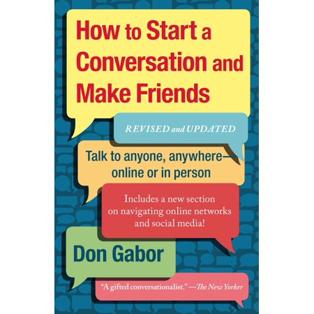 How To Start A Conversation And Make Friends : Revised And Updated ()