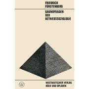 Grundfragen Der Betriebssoziologie (Paperback)