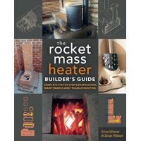 The Rocket Mass Heater Builder's Guide (Paperback)