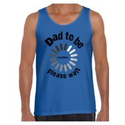 Awkward Styles Men's Dad To Be Loading Please Wait Graphic Tank Tops New Dad Gift Father's Day