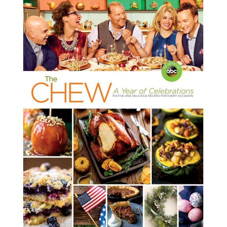 The Chew: A Year of Celebrations : Festive and Delicious Recipes for Every Occasion