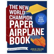 The New World Champion Paper Airplane Book : Featuring the World Record-Breaking Design, with Tear-Out Planes to Fold and Fly