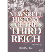 A Newsreel History Of The Third Reich, Vol. 4: 1940, Pt. 2 by ACCESS INDUSTRIES INC
