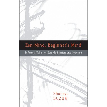 Zen Mind, Beginner's Mind : Informal Talks on Zen Meditation and