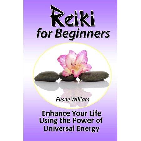 Reiki Universal Gift - Reiki for Beginners : Enhance Your Life Using the Power of Universal Energy