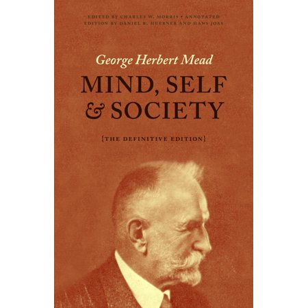 Mind, Self, and Society - eBook (George Herbert Mead Mind Self And Society)