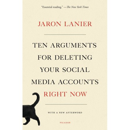 Ten Arguments for Deleting Your Social Media Accounts Right Now -